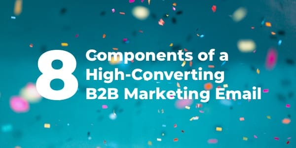 Eight Elements of a Excessive-Changing B2B Advertising Email